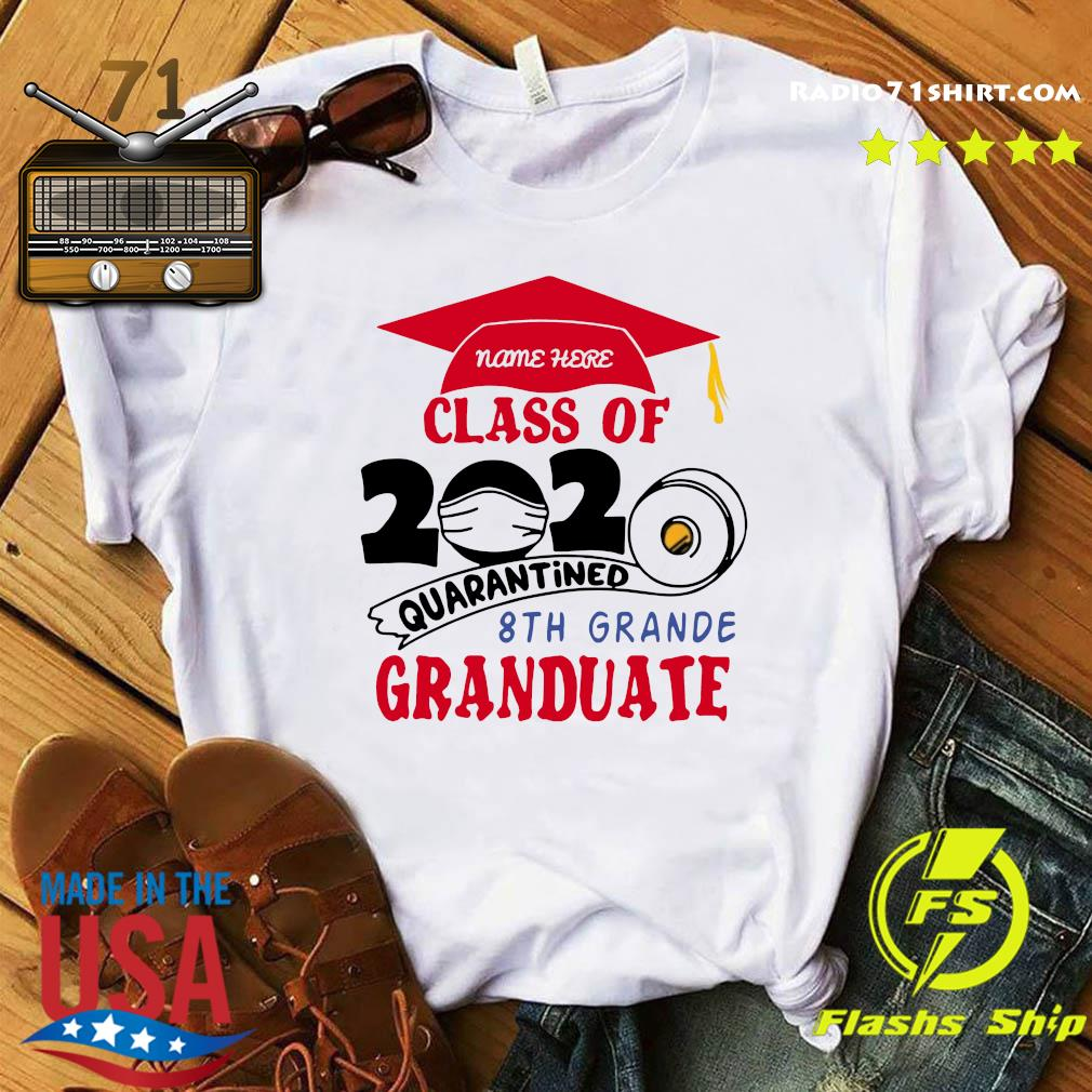 Name Here Class Of 2020 Quarantined 8th Grande Granduate Red Shirt