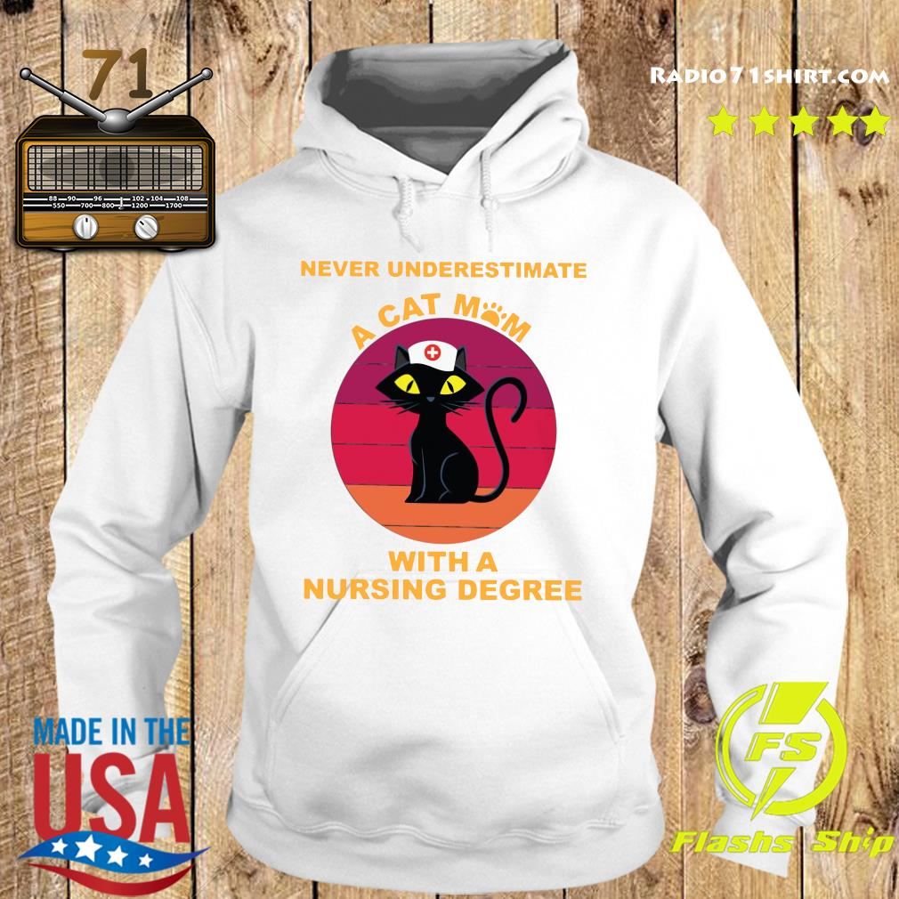Never Underestimate A Cat Mom With A Nursing Degree Shirt Hoodie