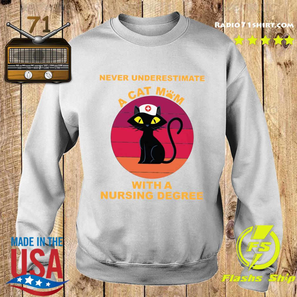 Never Underestimate A Cat Mom With A Nursing Degree Shirt Sweater