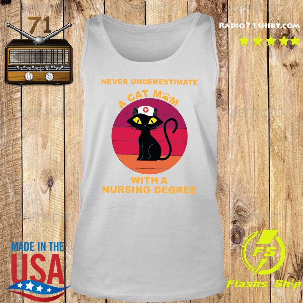 Never Underestimate A Cat Mom With A Nursing Degree Shirt Tank top
