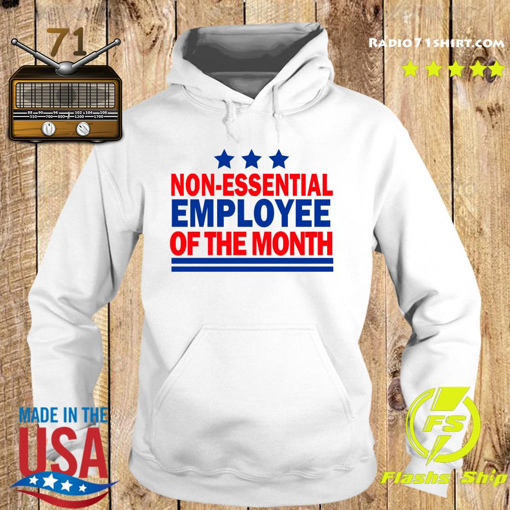 Non Essential Employee Of The Month Shirt Hoodie
