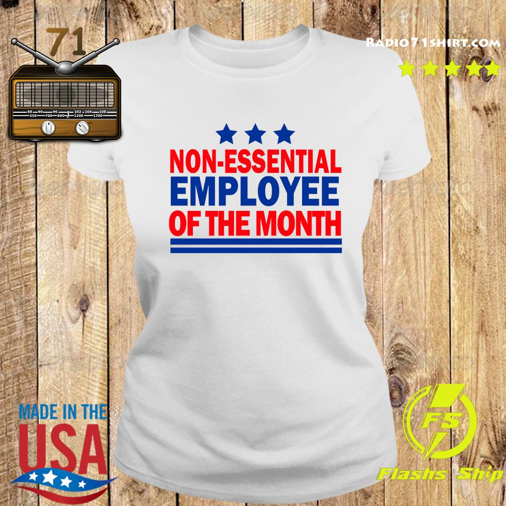 Non Essential Employee Of The Month Shirt Ladies tee