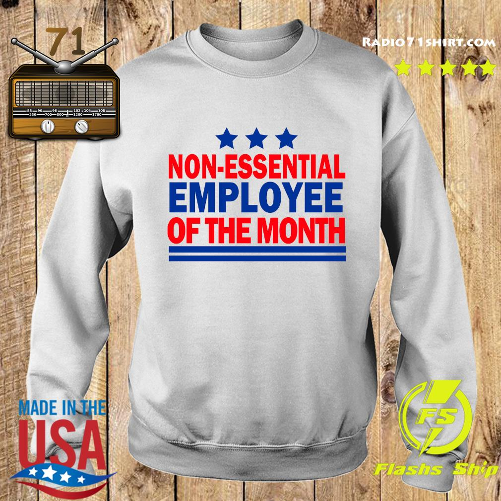 Non Essential Employee Of The Month Shirt Sweater