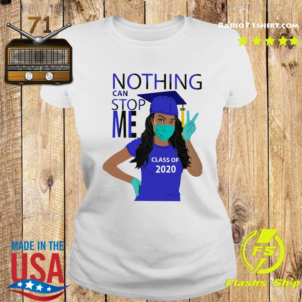 Official Graduation Nothing Can Stop Me Class Of 2020 Royal Blue Shirt Ladies tee