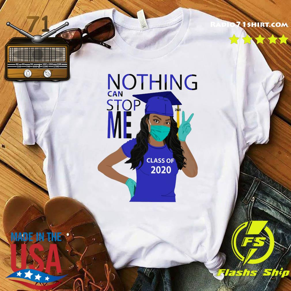 Official Graduation Nothing Can Stop Me Class Of 2020 Royal Blue Shirt