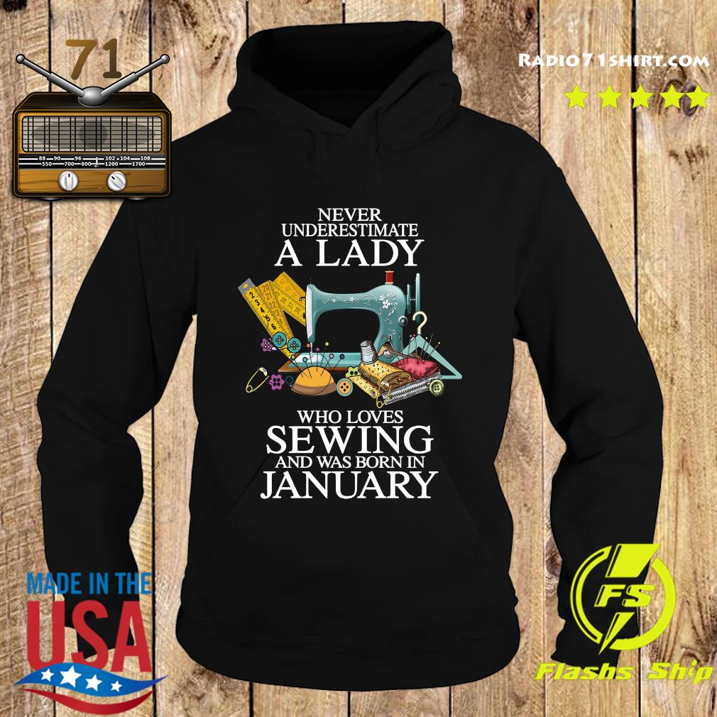 Official Never Underestimate A Lady Who Loves Sewing And Was Born In January Shirt Hoodie