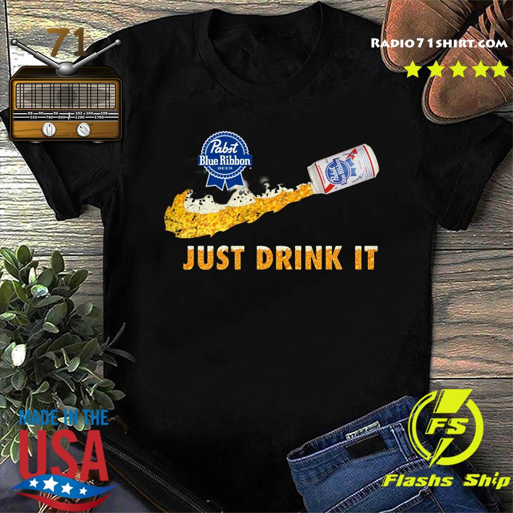 Pabst Blue Ribbon Beer Just Drink It Nike Shirt