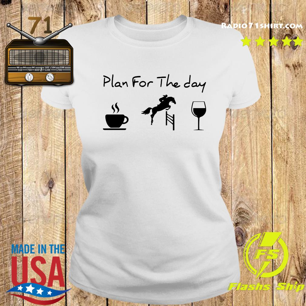 Plan For The Day Coffee Race And Wine Shirt Ladies tee