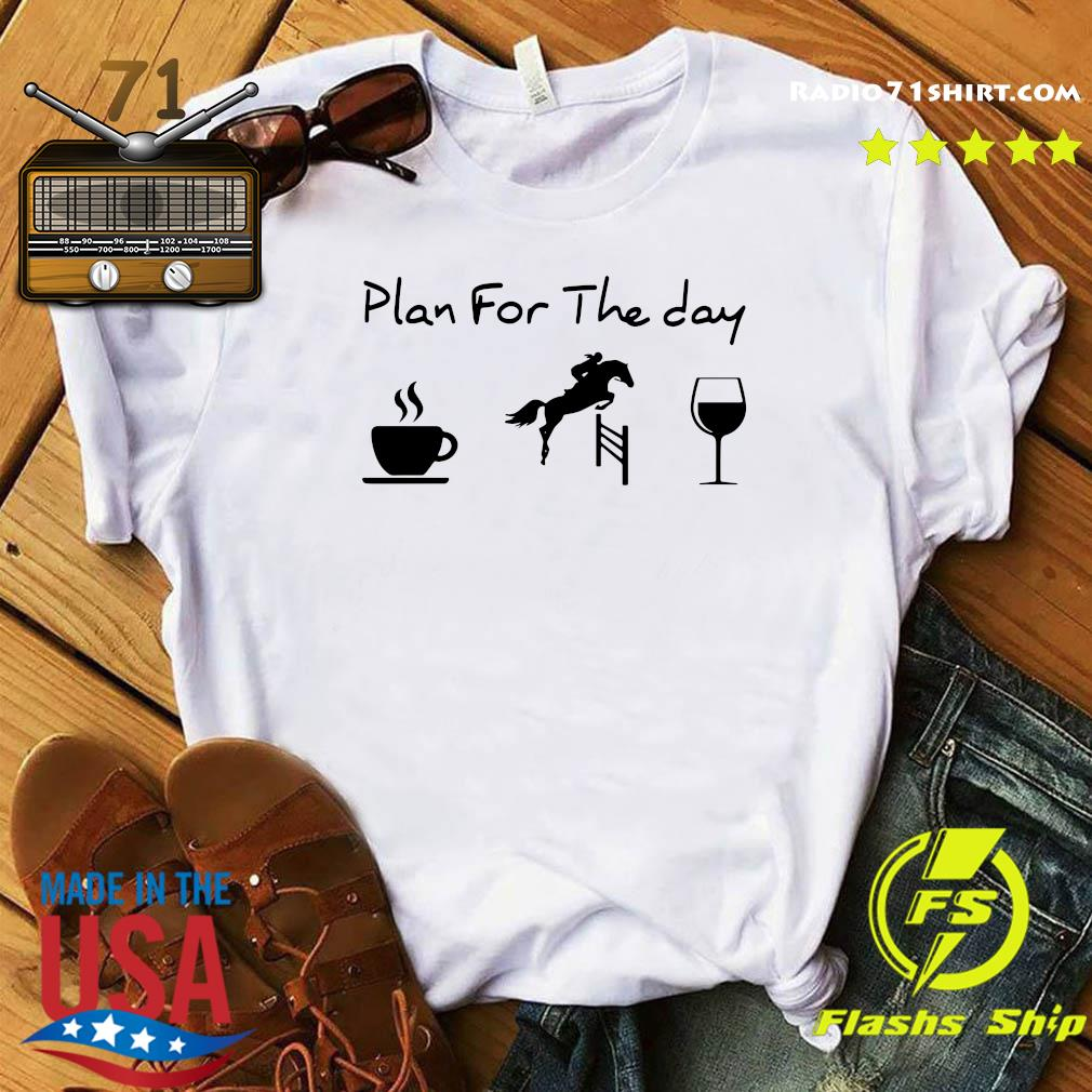 Plan For The Day Coffee Race And Wine Shirt