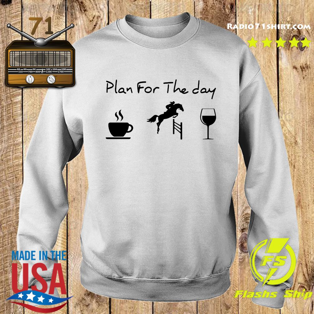 Plan For The Day Coffee Race And Wine Shirt Sweater