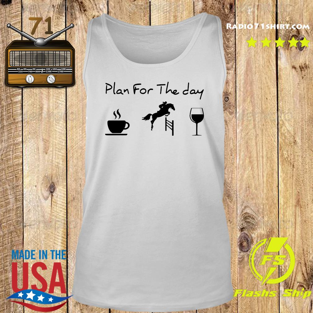 Plan For The Day Coffee Race And Wine Shirt Tank top