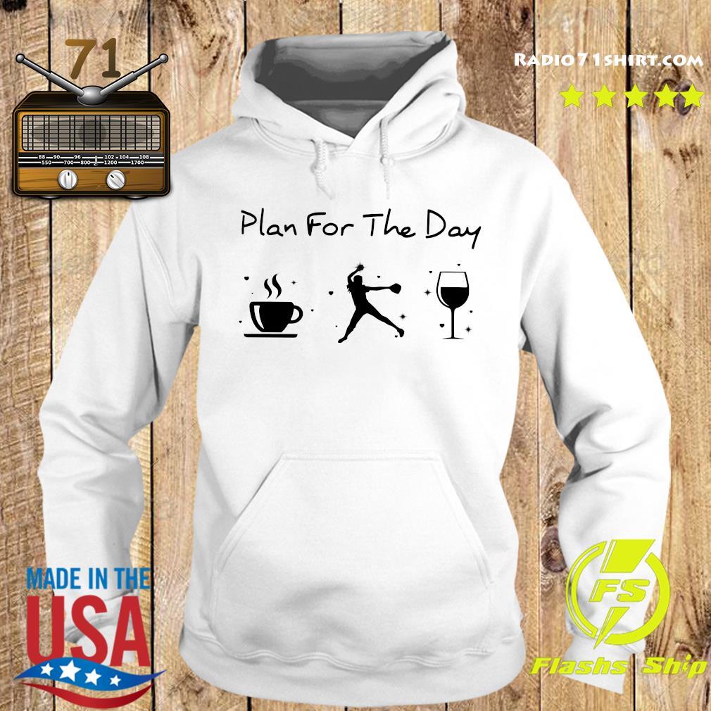 Plan Of The Day Cofffe Baseball And Wine Shirt Hoodie