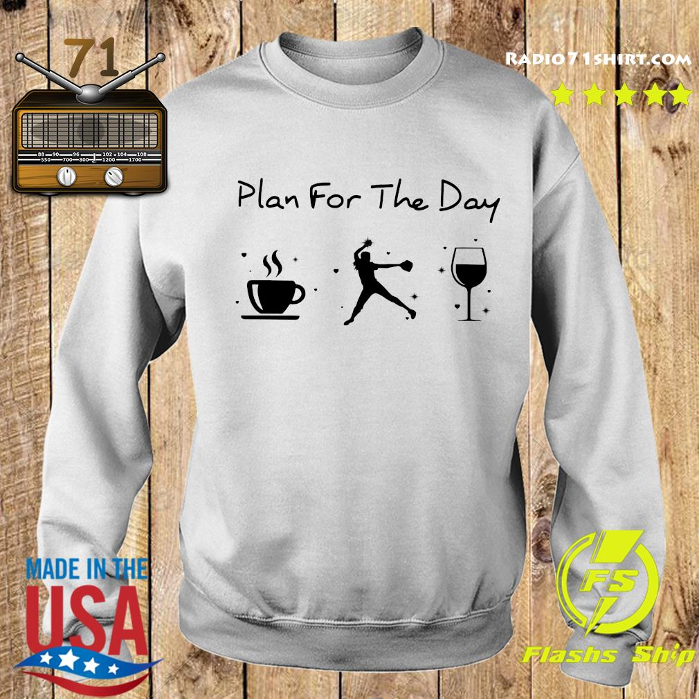 Plan Of The Day Cofffe Baseball And Wine Shirt Sweater