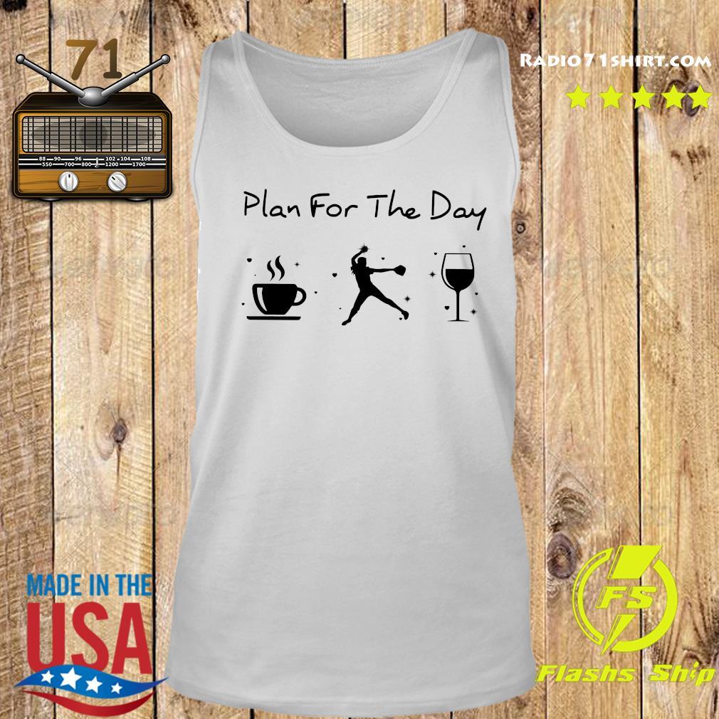 Plan Of The Day Cofffe Baseball And Wine Shirt Tank top