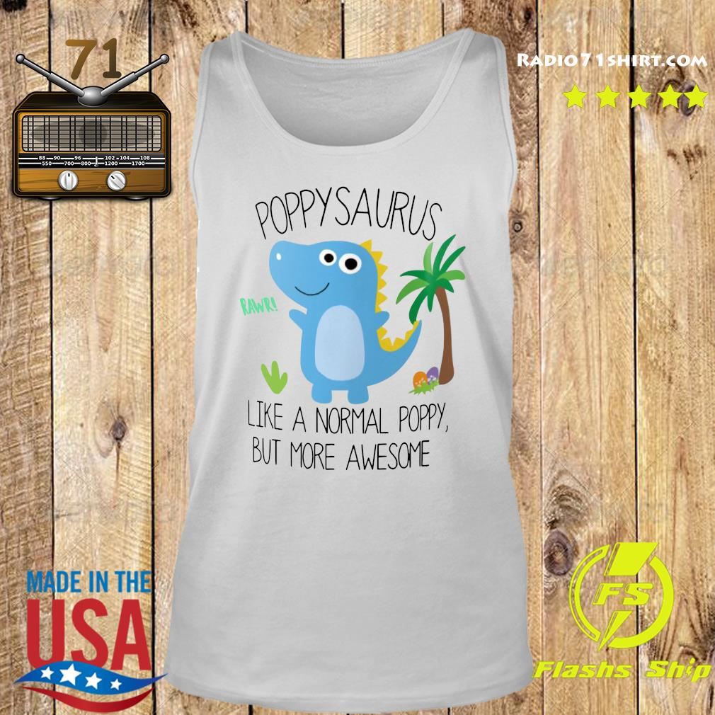 Popy Saurus Like A Normal Popy But More Awesome Shirt Tank top
