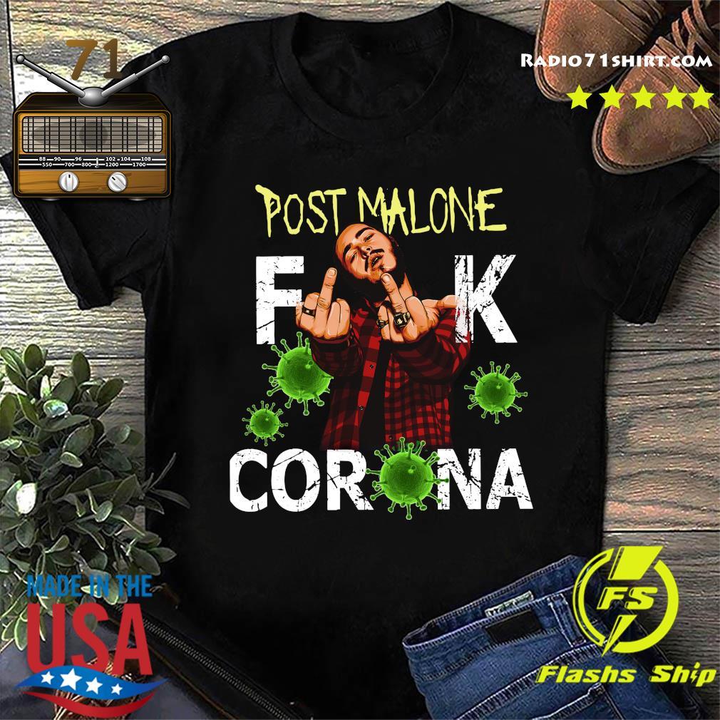 Post Malone Fuck Corona Shirt