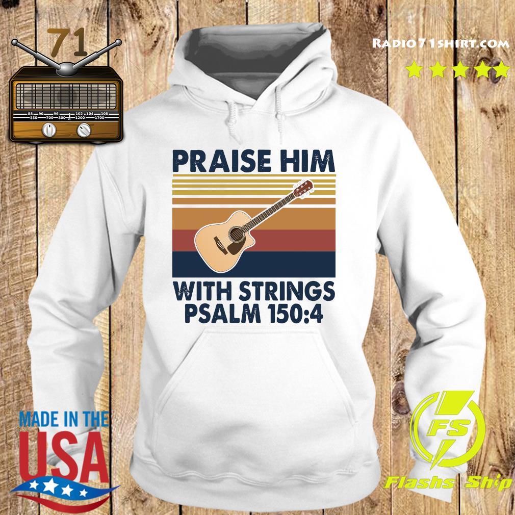 Praise Him With Strings Psalm 150 4 Guitar Vintage Shirt Hoodie