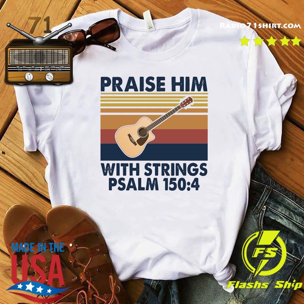 Praise Him With Strings Psalm 150 4 Guitar Vintage Shirt