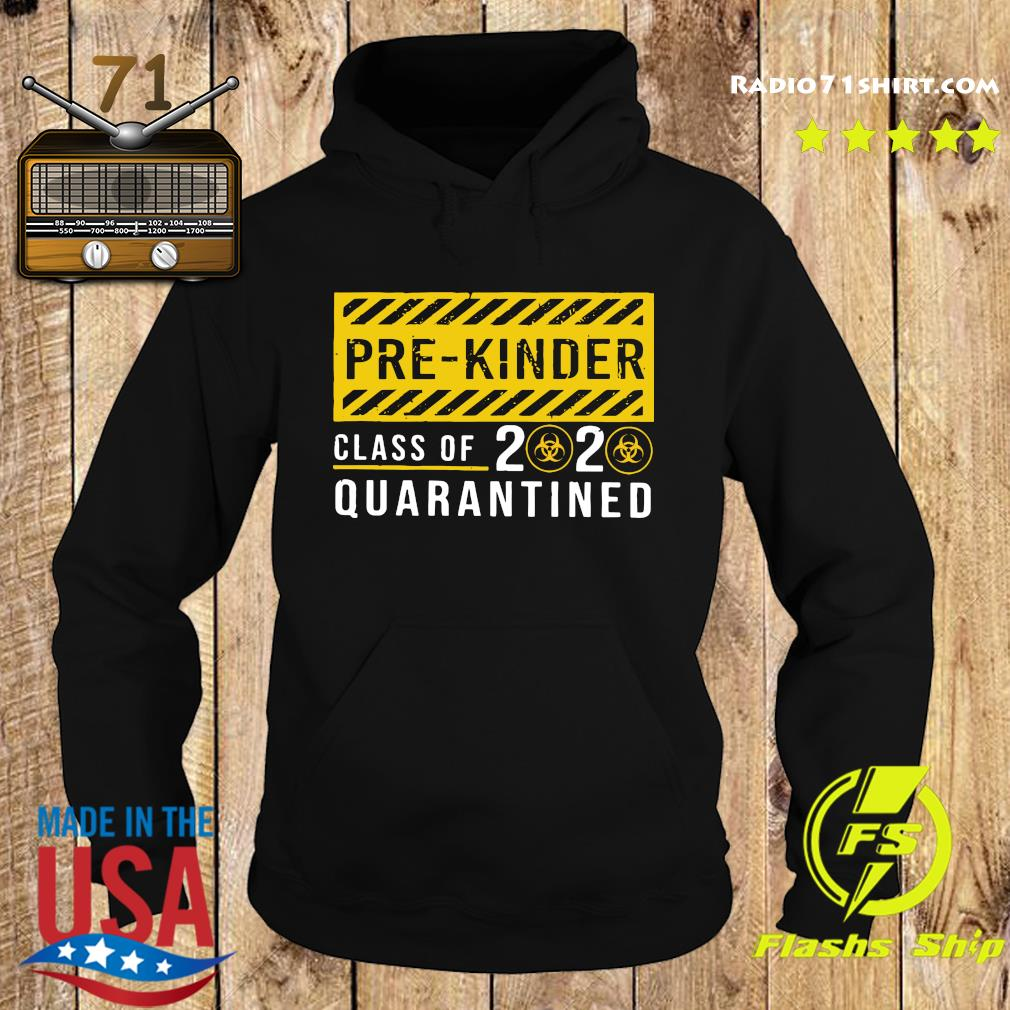 Pre kinder Class Of 2020 Quarantined Shirt Hoodie