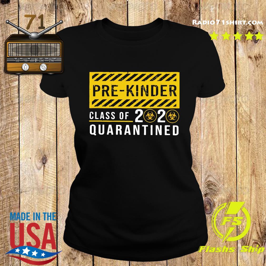 Pre kinder Class Of 2020 Quarantined Shirt Ladies tee