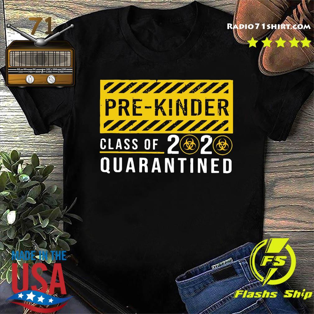 Pre kinder Class Of 2020 Quarantined Shirt
