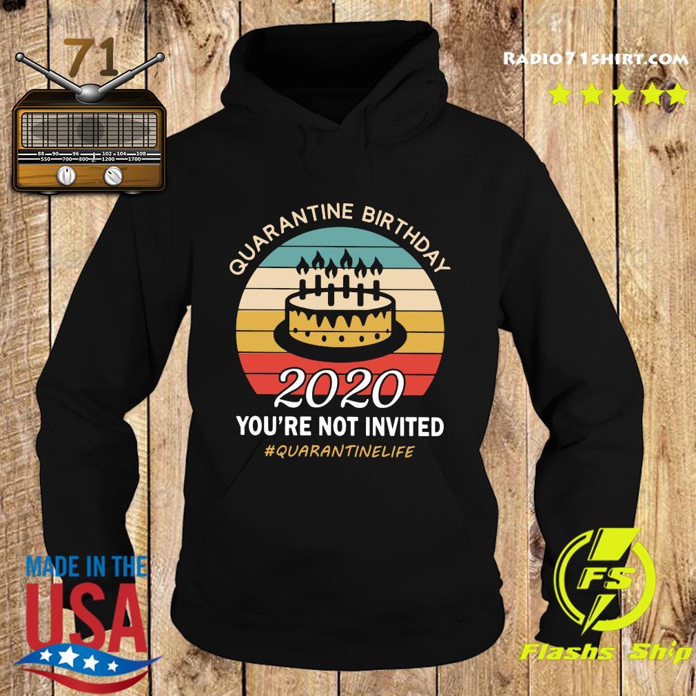 Quarantine Birthday 2020 You're Not Invited Quarantinelife Shirt Hoodie