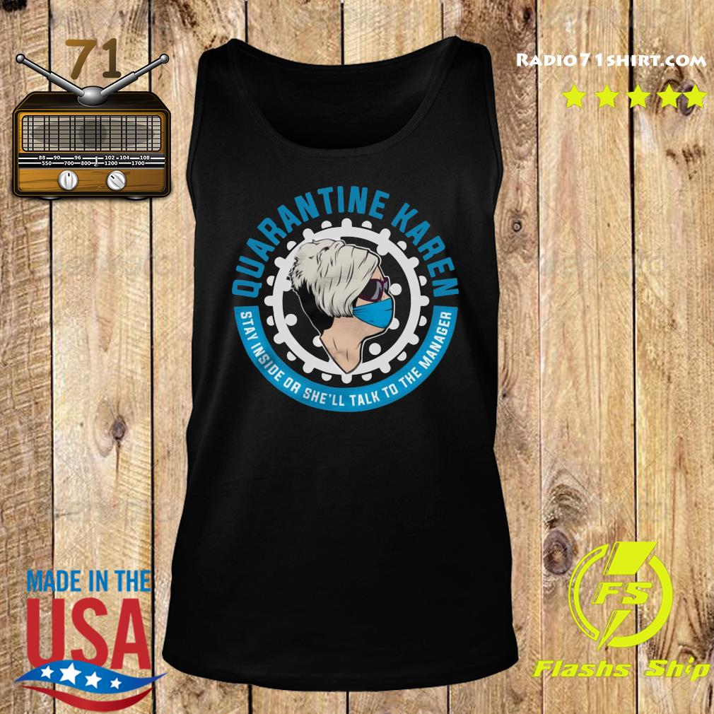 Quarantine Karen Stay Inside Or She'll Talk To The Manager Shirt Tank top