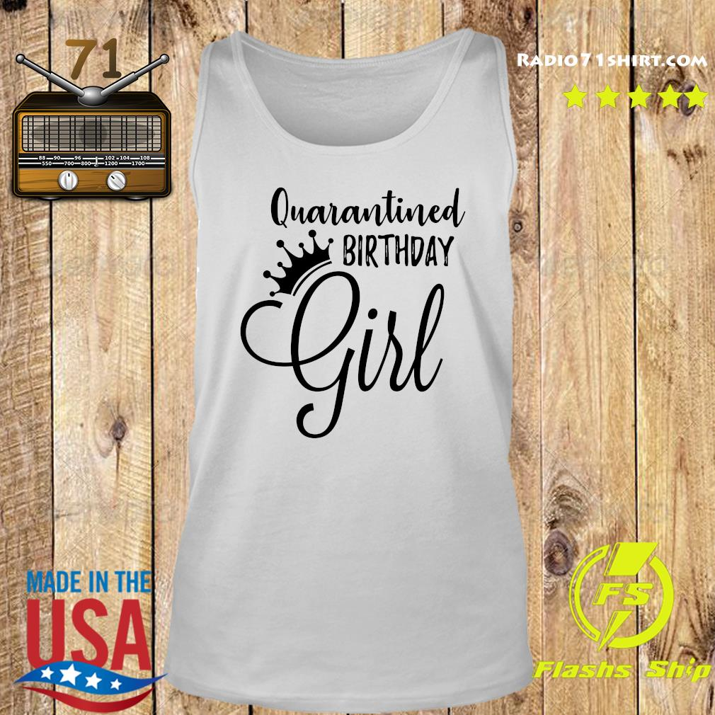 Quarantined Birthday Girl Shirt Tank top