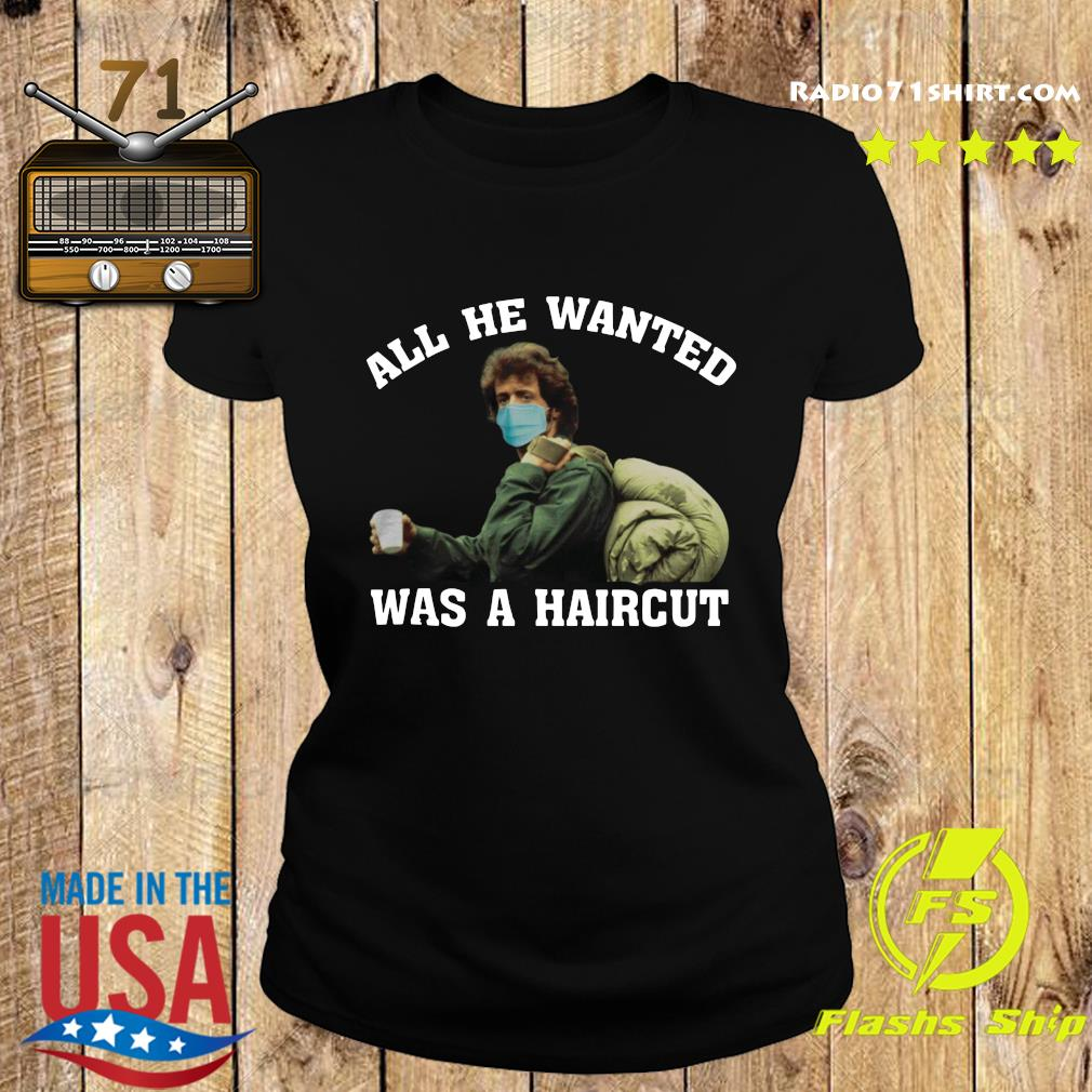 Rambo Face Mask All He Wanted Was A Haircut Shirt Ladies tee