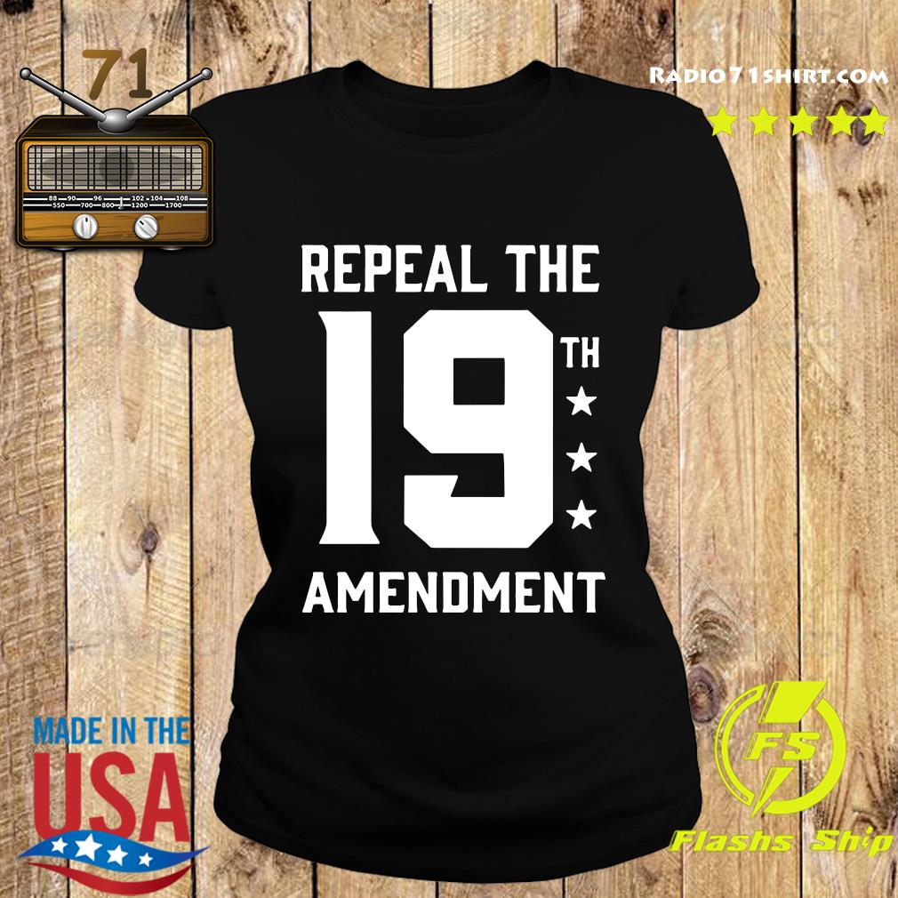 Repeal The 19th Amendment Shirt Ladies tee