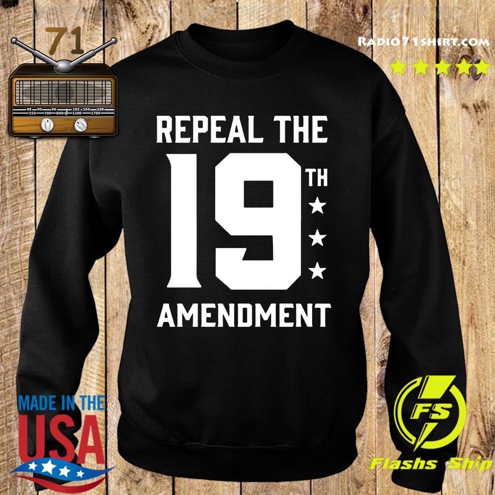 Repeal The 19th Amendment Shirt Sweater