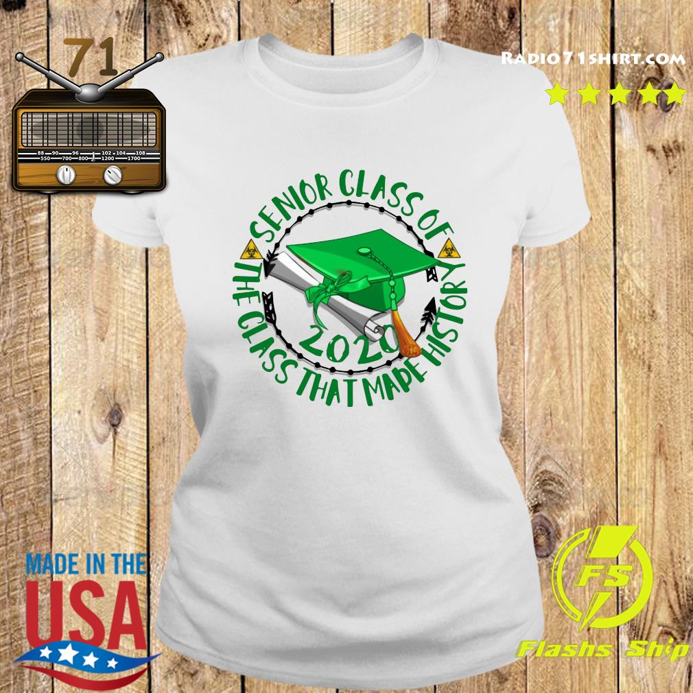 Senior Class of 2020 the class that made his story green s Ladies tee