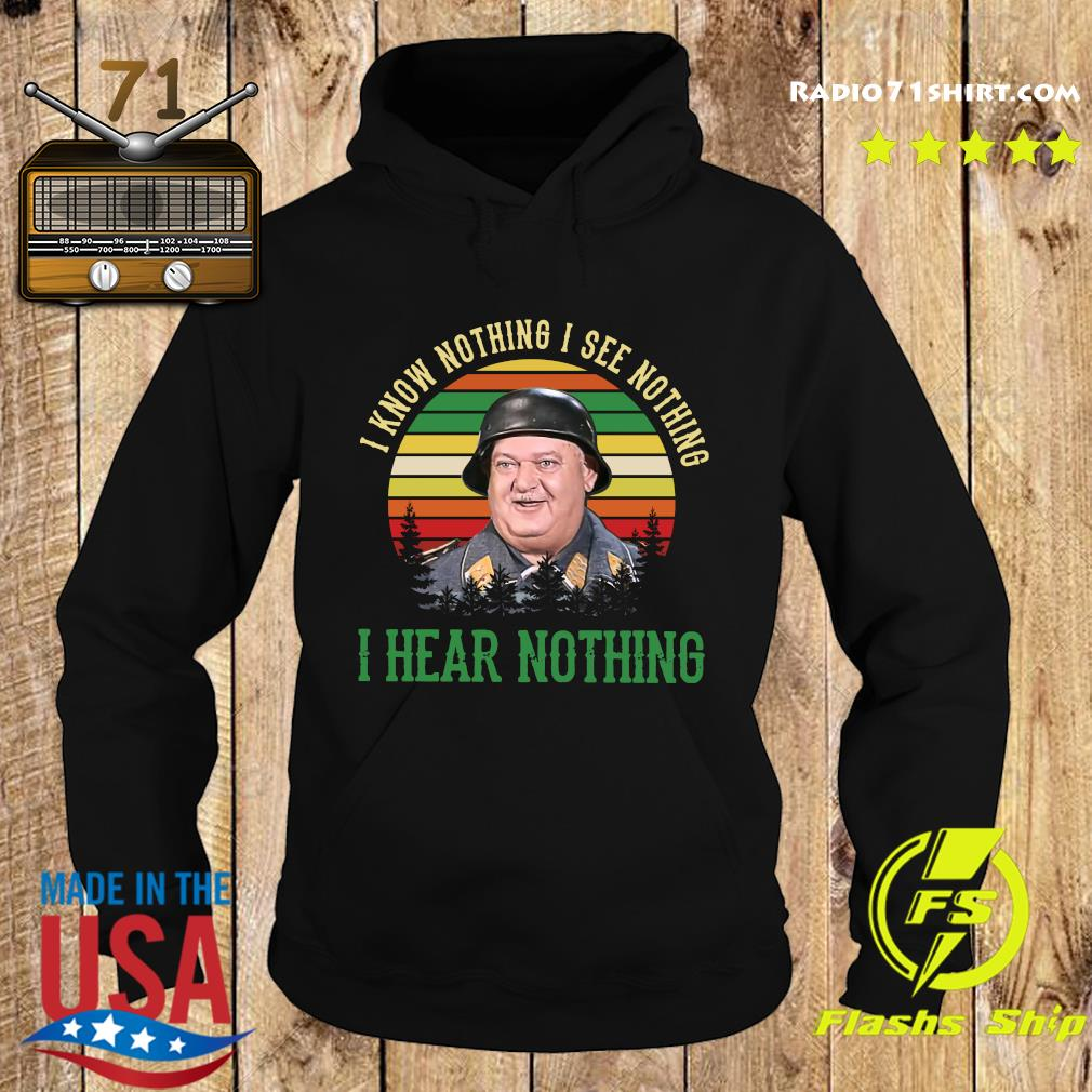 Sergeant Schultz I Know Nothing I See Nothing I Hear Nothing Shirt Hoodie