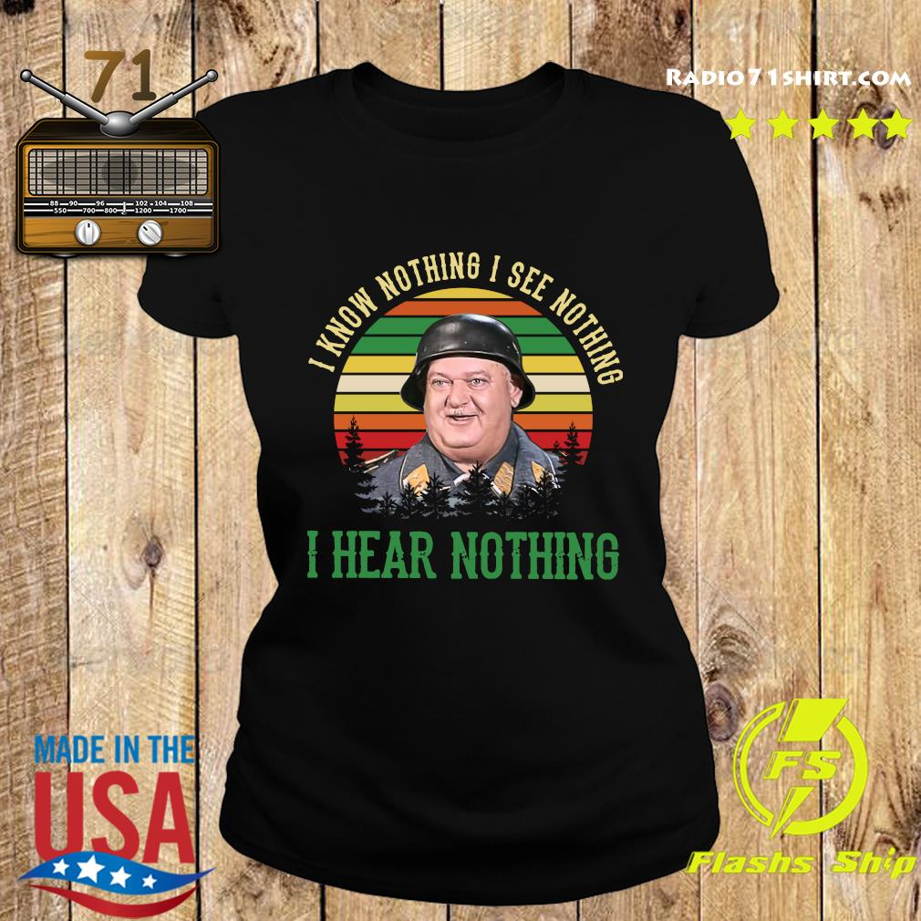 Sergeant Schultz I Know Nothing I See Nothing I Hear Nothing Shirt Ladies tee