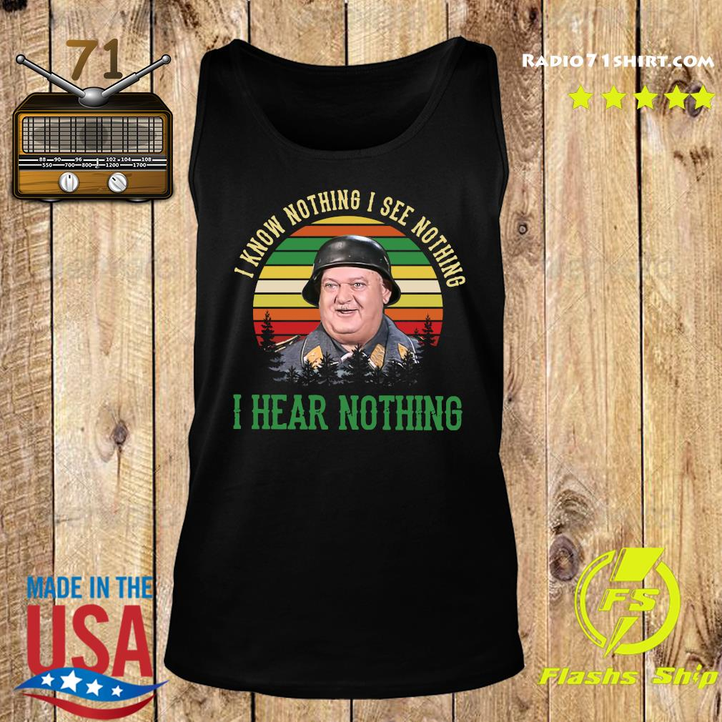 Sergeant Schultz I Know Nothing I See Nothing I Hear Nothing Shirt Tank top