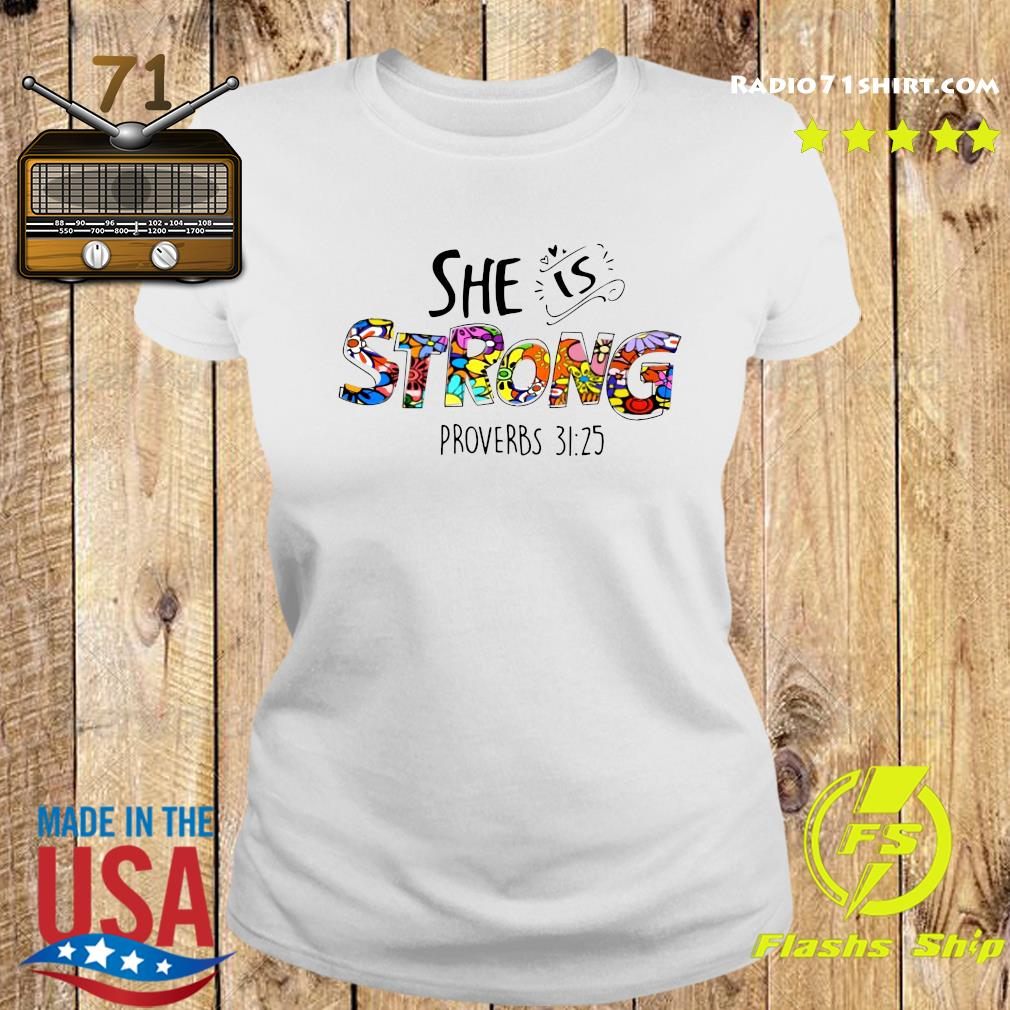 She Is Strong Proverbs 31 25 Shirt Ladies tee