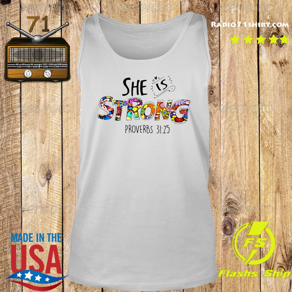 She Is Strong Proverbs 31 25 Shirt Tank top