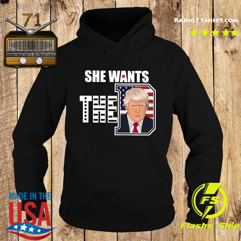 She Wants The Donald Trump Shirt Hoodie