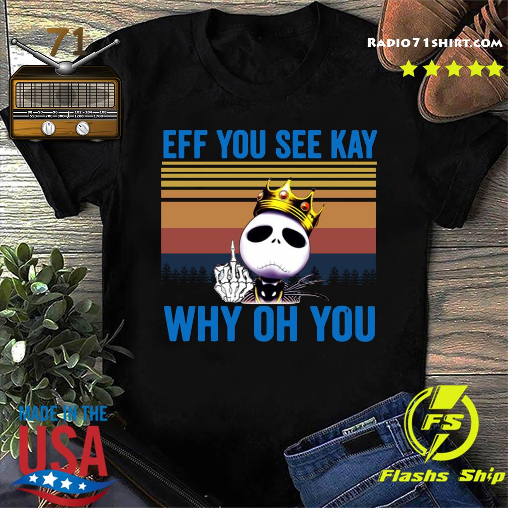 Skellington Eff You See Kay Why Oh You Vintage Shirt