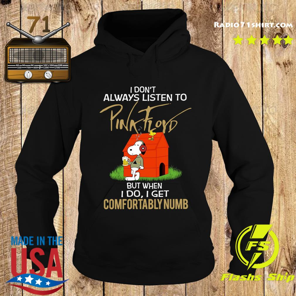 Snoopy And Woodstock I Don't Always Listen To Pink Floyd But When I Do I Get Comfortably Numb Shirt Hoodie
