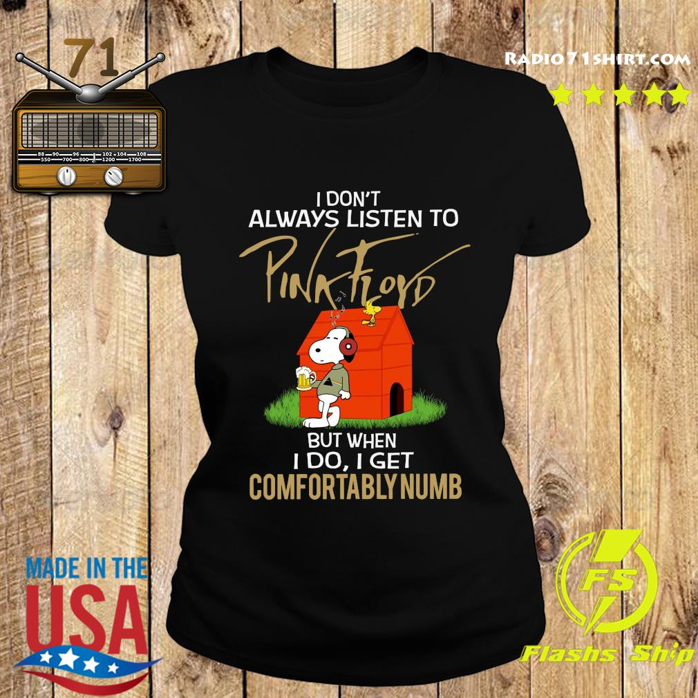 Snoopy And Woodstock I Don't Always Listen To Pink Floyd But When I Do I Get Comfortably Numb Shirt Ladies tee