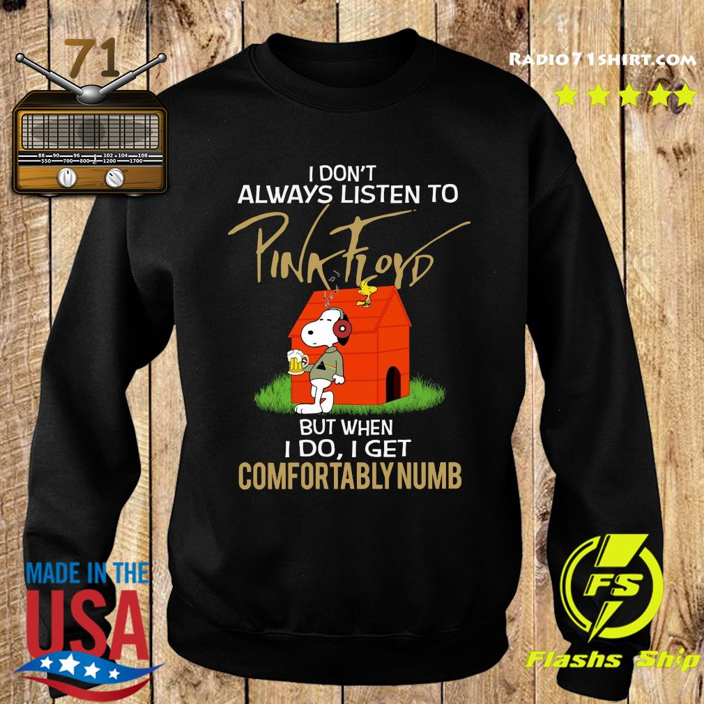 Snoopy And Woodstock I Don't Always Listen To Pink Floyd But When I Do I Get Comfortably Numb Shirt Sweater