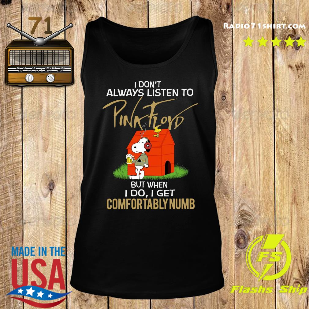 Snoopy And Woodstock I Don't Always Listen To Pink Floyd But When I Do I Get Comfortably Numb Shirt Tank top