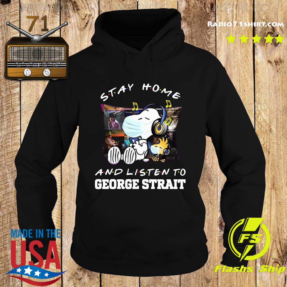 Snoopy Stay Home And Listen To George Strait Shirt Hoodie