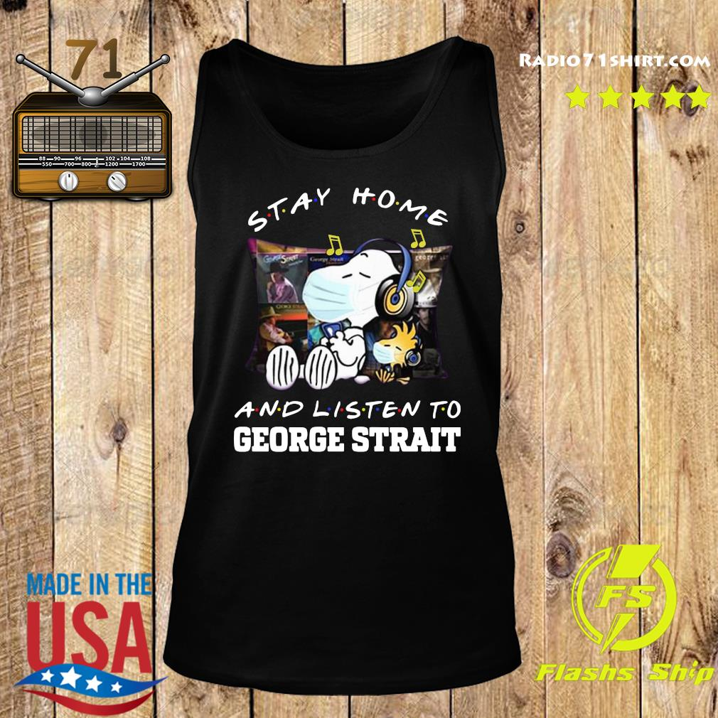 Snoopy Stay Home And Listen To George Strait Shirt Tank top