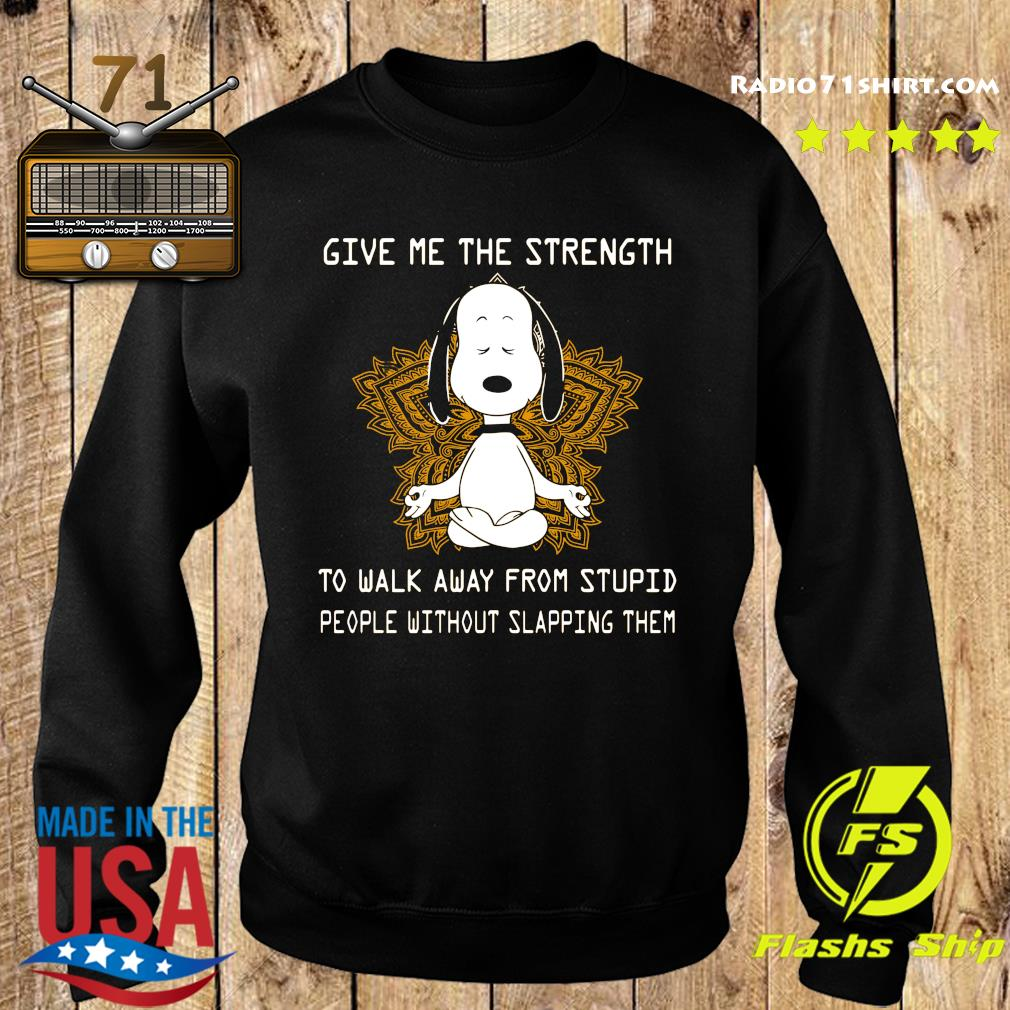 Snoopy Yoga Give Me The Strength To Walk Away Form Stupid People Without Slapping Them Shirt Sweater
