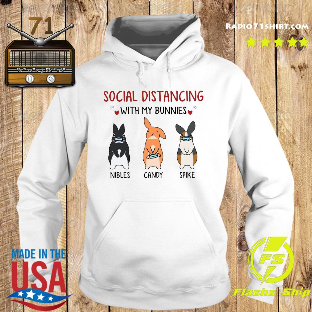 Social Distancing With My Bunnies Nibles Candy Spike Shirt Hoodie