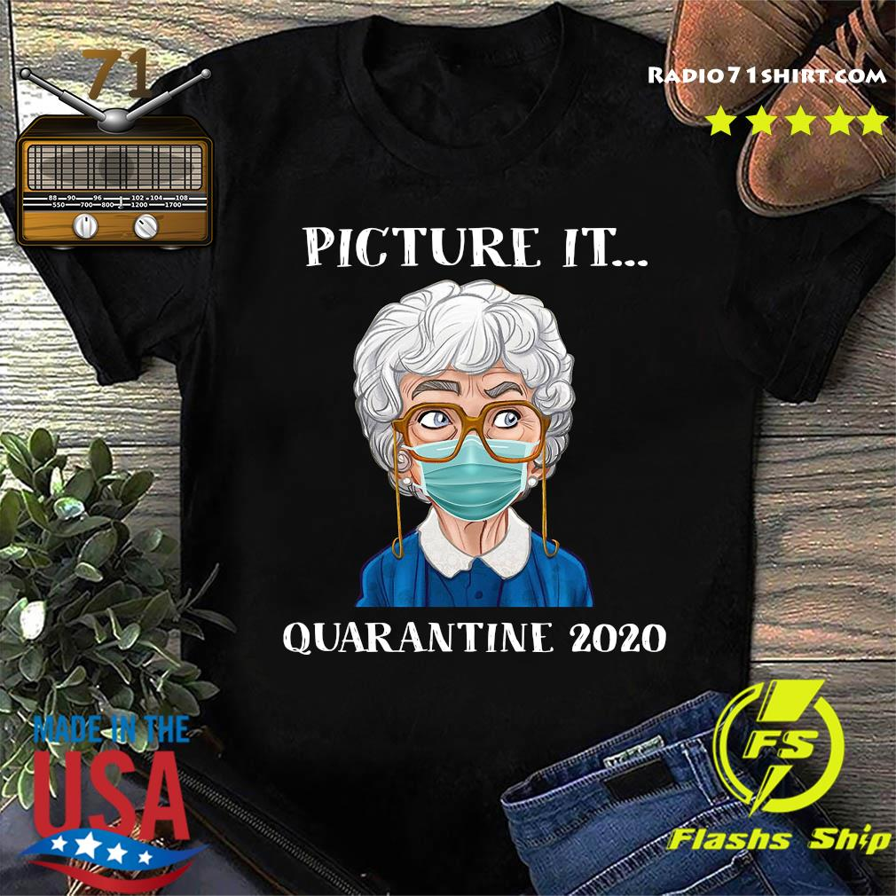 Sophia Petrillo The Golden Girls Face Mask Picture It Quarantine 2020 Shirt