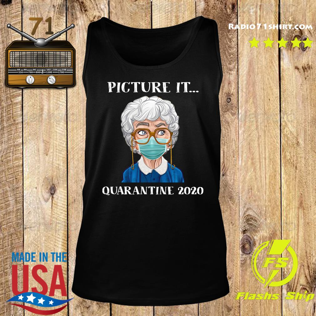 Sophia Petrillo The Golden Girls Face Mask Picture It Quarantine 2020 Shirt Tank top