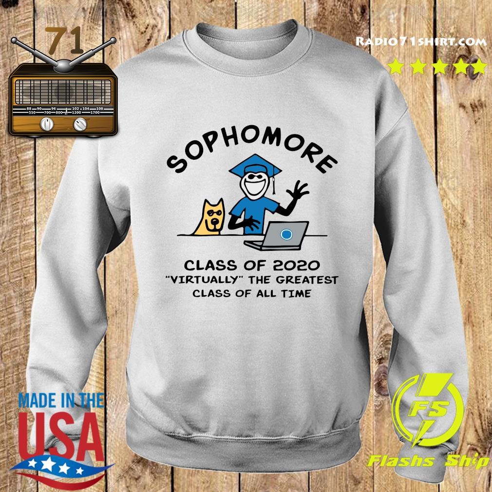 Sophomore Class Of 2020 Virtually The Greatest Class Of All Time Shirt Sweater